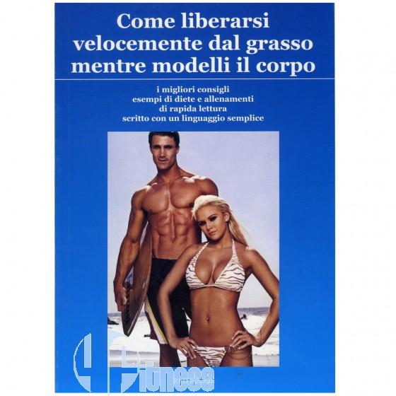 ULTIMATE ITALIA COME LIBERARSI VELOCEMENTE DAL GRASSO